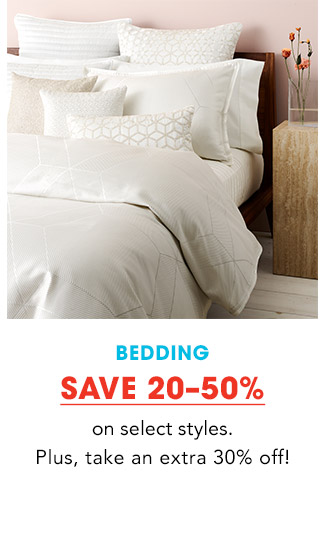 BEDDING | SAVE 20-50% on select styles. Plus, take an extra 30% off!