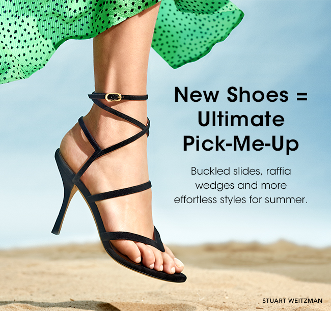 New Shoes = Ultimate Pick-Me-Up   Buckled slides, raffia wedges and more effortless styles for summer   STUART WEITZMAN